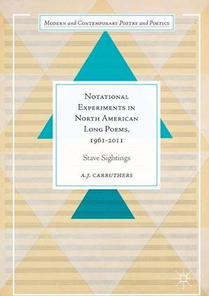 Notational Experiments in North American Long Poems, 1961-2011 : Stave Sightings