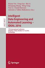 Intelligent Data Engineering and Automated Learning - Ideal 2016 (Lecture Notes in Computer Science, nr. 9937)