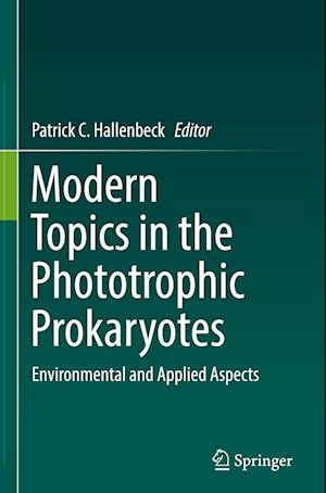 Modern Topics in the Phototrophic Prokaryotes