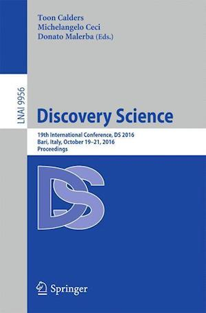 Discovery Science : 19th International Conference, DS 2016, Bari, Italy, October 19-21, 2016, Proceedings