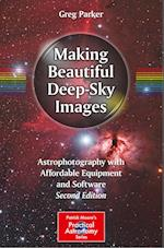 Making Beautiful Deep-Sky Images (The Patrick Moore Practical Astronomy Series)