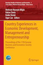Country Experiences in Economic Development, Management and Entrepreneurship (Eurasian Studies in Business and Economics, nr. 5)