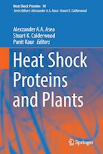 Heat Shock Proteins and Plants af Alexzander A. A. Asea