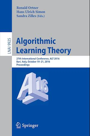 Algorithmic Learning Theory : 27th International Conference, ALT 2016, Bari, Italy, October 19-21, 2016, Proceedings