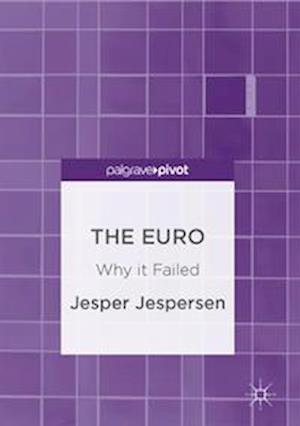 Bog, hardback The Euro : Why it Failed af Jesper Jespersen
