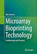 Microarray Bioprinting Technology : Fundamentals and Practices