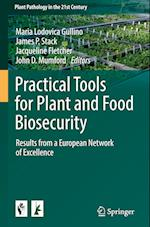 Practical Tools for Plant and Food Biosecurity (Plant Pathology in the 21st Century, nr. 8)