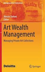 Art Wealth Management : Managing Private Art Collections