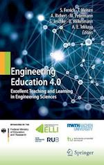 Engineering Education 4.0 : Excellent Teaching and Learning in Engineering Sciences