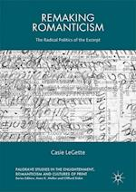 Remaking Romanticism : The Radical Politics of the Excerpt