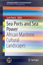 Sea Ports and Sea Power (Springerbriefs in Archaeology)