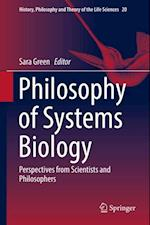 Philosophy of Systems Biology (History, Philosophy and Theory of the Life Sciences)