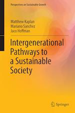 Intergenerational Pathways to a Sustainable Society (Perspectives on Sustainable Growth)