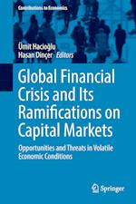 Global Financial Crisis and Its Ramifications on Capital Markets : Opportunities and Threats in Volatile Economic Conditions