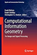 Computational Information Geometry (Signals and Communication Technology)