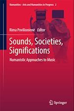 Sounds, Societies, Significations (Numanities Arts and Humanities in Progress)