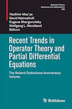 Recent Trends in Operator Theory and Partial Differential Equations : The Roland Duduchava Anniversary Volume