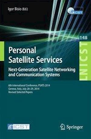 Personal Satellite Services. Next-Generation Satellite Networking and Communication Systems : 6th International Conference, PSATS 2014, Genoa, Italy,