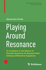 Playing Around Resonance : An Invitation to the Search of Periodic Solutions for Second Order Ordinary Differential Equations