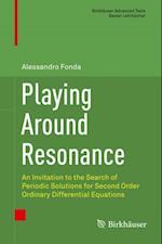Playing Around Resonance (Birkhauser Advanced Texts / Basler Lehrbucher)