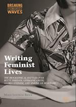 Writing Feminist Lives (Breaking Feminist Waves)
