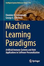 Machine Learning Paradigms : Artificial Immune Systems and their Applications in Software Personalization af George A. Tsihrintzis, Dionysios Sotiropoulos