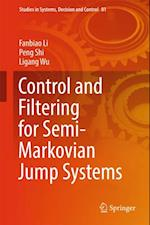 Control and Filtering for Semi-Markovian Jump Systems (Studies in Systems Decision and Control)