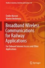 Broadband Wireless Communications for Railway Applications (Studies in Systems Decision and Control)