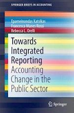 Towards Integrated Reporting : Accounting Change in the Public Sector
