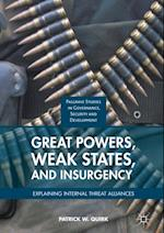 Great Powers, Weak States, and Insurgency af Patrick W. Quirk