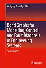 Bond Graphs for Modelling, Control and Fault Diagnosis of Engineering Systems