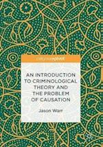An Introduction to Criminological Theory and the Problem of Causation