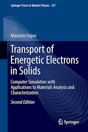 Bog, hardback Transport of Energetic Electrons in Solids : Computer Simulation with Applications to Materials Analysis and Characterization af Maurizio Dapor