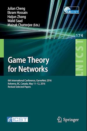 Bog, hæftet Game Theory for Networks : 6th International Conference, GameNets 2016, Kelowna, BC, Canada, May 11-12, 2016, Revised Selected Papers
