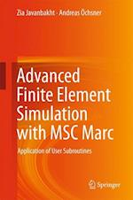 Advanced Finite Element Simulation with MSC Marc : Application of User Subroutines