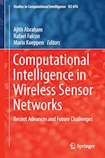 Computational Intelligence in Wireless Sensor Networks : Recent Advances and Future Challenges
