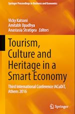 Tourism, Culture and Heritage in a Smart Economy : Third International Conference IACuDiT, Athens 2016