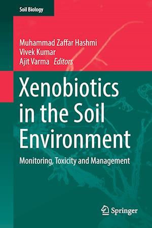 Xenobiotics in the Soil Environment : Monitoring, Toxicity and Management