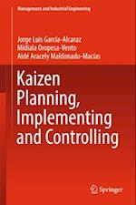 Kaizen Planning, Implementing and Controlling af Jorge Luis Garcia-Alcaraz, Aide Aracely Maldonado-Macias, Midiala Oropesa-Vento
