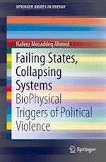 Failing States, Collapsing Systems : BioPhysical Triggers of Political Violence