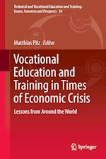 Vocational Education and Training in Times of Economic Crisis (Technical And Vocational Education And Training: Issues, Concerns And Prospects, nr. 24)