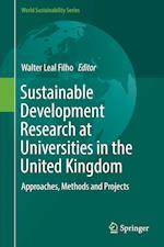 Sustainable Development Research at Universities in the United Kingdom : Approaches, Methods and Projects