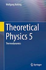 Theoretical Physics 5 : Thermodynamics