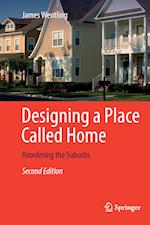 Designing a Place Called Home : Reordering the Suburbs