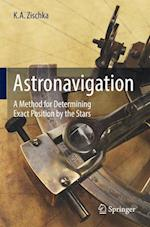 Astronavigation : A Method for Determining Exact Position by the Stars