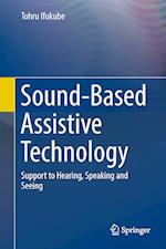 Sound-Based Assistive Technology : Support to Hearing, Speaking and Seeing
