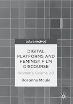 Digital Platforms and Feminist Film Discourse : Women's Cinema 2.0