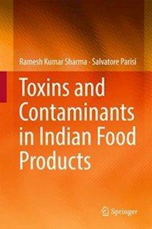 Bog, hardback Toxins and Contaminants in Indian Food Products af Salvatore Parisi, Ramesh Kumar Sharma