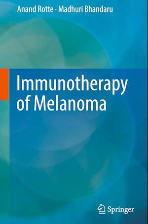 Bog, hardback Immunotherapy of Melanoma af Anand Rotte