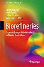 Biorefineries : Targeting Energy, High Value Products and Waste Valorisation